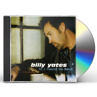 Billy Yates IF I COULD GO BACK CD