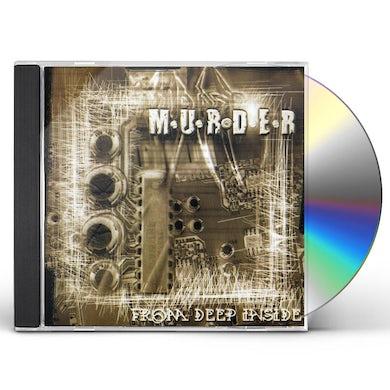 Murder FROM DEEP INSIDE CD