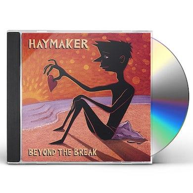 Haymaker BEYOND THE BREAK CD