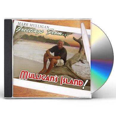 Mark Mulligan GREETINGS FROM MULLIGAN'S ISLAND CD