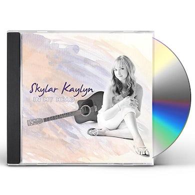 Skylar Kaylyn IN MY HEAD CD