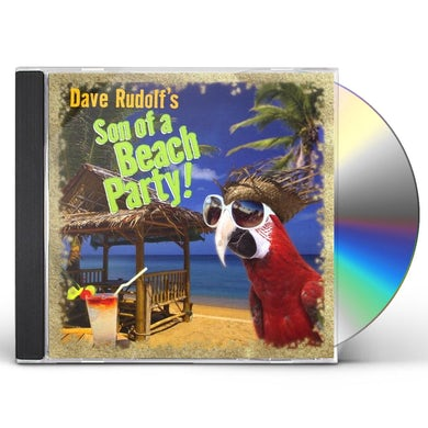 Dave Rudolf SON OF A BEACH PARTY CD