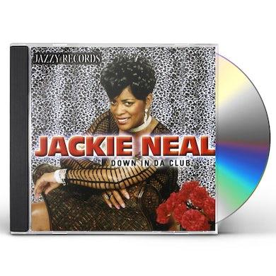 Jackie Neal DOWN IN DA CLUB CD