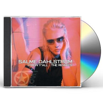 Salme Dahlstrom C'MON Y'ALL-THE REMIXES CD