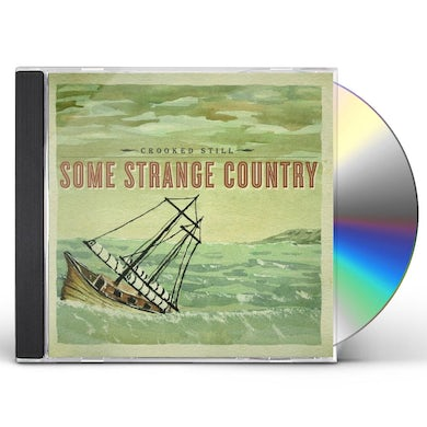 Crooked Still SOME STRANGE COUNTRY CD