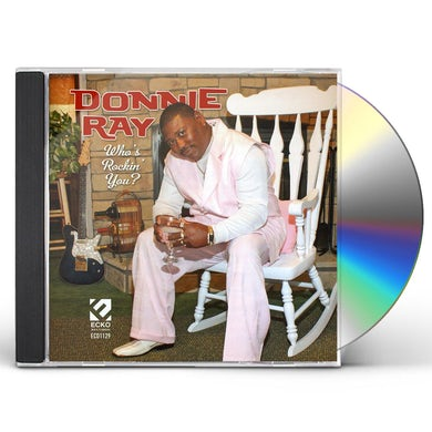 Donnie Ray WHO'S ROCKIN YOU CD