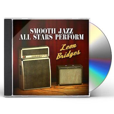 Smooth Jazz All Stars PERFORM LEON BRIDGES CD