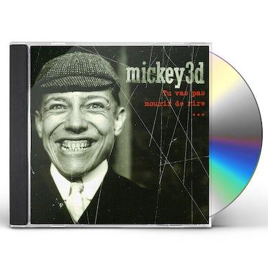 Mickey 3D TU VAS PAS MOURIR DE RIRE CD