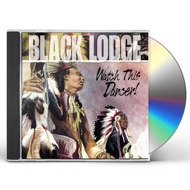 Black Lodge WATCH THIS DANCER CD