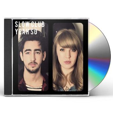 Slow Club YEAH SO CD