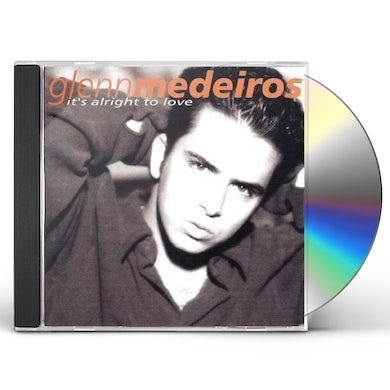Glenn Medeiros IT'S ALRIGHT TO LOVE CD