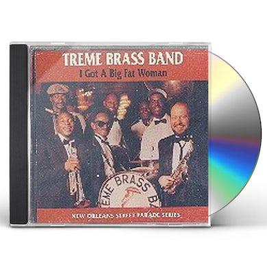 Treme Brass Band I GOT A BIG FAT WOMAN CD
