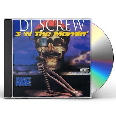 DJ Screw 3 'N THE MORNING: PART ONE CD