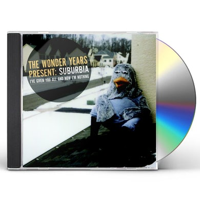 Wonder Years SUBURBIA I'VE GIVEN YOU ALL & NOW IM NOTHING CD