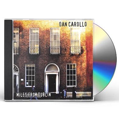 Dan Carollo MILES FROM DUBLIN CD