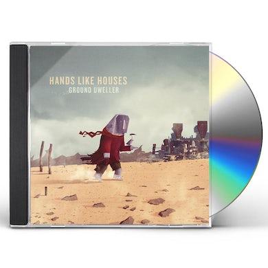 Hands Like Houses GROUND DWELLER CD