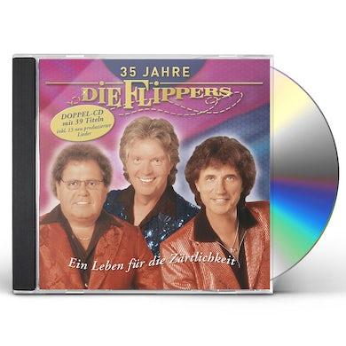 Die Flippers 35 JAHRE: EIN LEBEN FUR DIE ZARTLICHKEIT CD