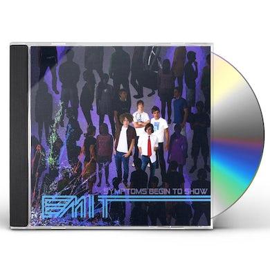 Emit SYMPTOMS BEGIN TO SHOW CD