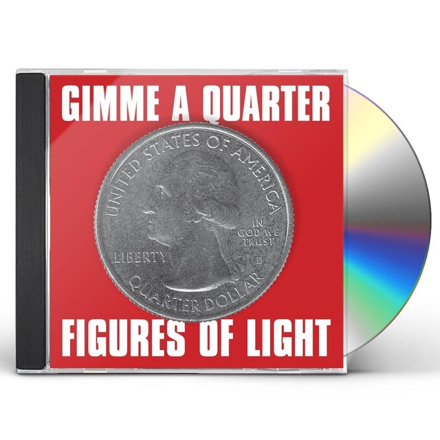 Figures Of Light GIMME A QUARTER CD