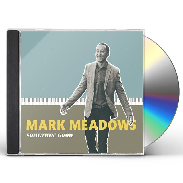Mark Meadows SOMETHIN GOOD CD
