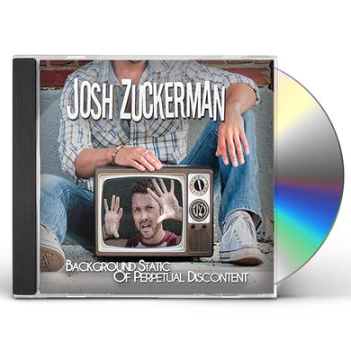 Josh Zuckerman BACKGROUND STATIC OF PERPETUAL DISCONTENT CD
