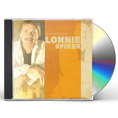 Lonnie Spiker IN ANOTHER LIFE CD