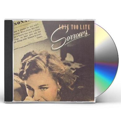 Sorrows LOVE TOO LATE CD