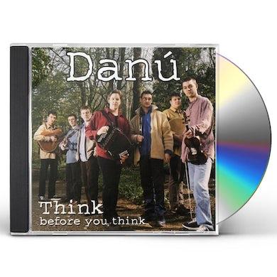 Danu THINK BEFORE YOU THINK CD