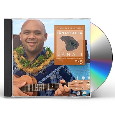 Kuana Torres Kahele MUSIC FOR THE HAWAIIAN ISLANDS VOL 5: LANA'IKAULA CD
