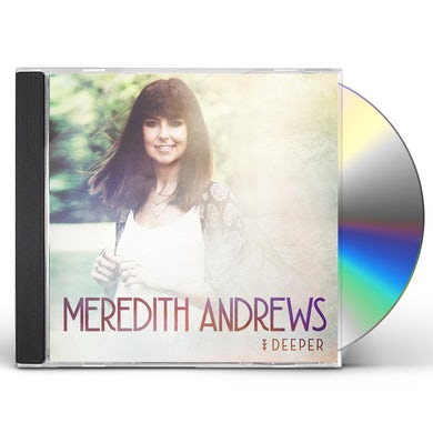 Meredith Andrews DEEPER CD