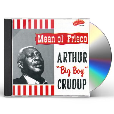 Arthur Big Boy Crudup MEAN OL' FRISCO CD