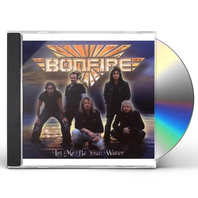 Bonfire LET ME BE YOUR WATER CD