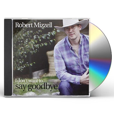 I DON'T WANT TO SAY GOODBYE CD