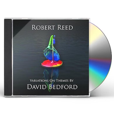 Robert Reed VARIATIONS ON A THEME BY DAVID BEDFORD CD