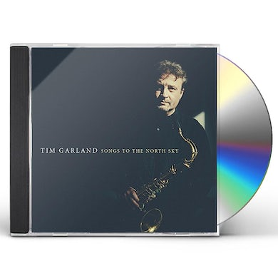 Tim Garland SONGS TO THE NORTH SKY CD