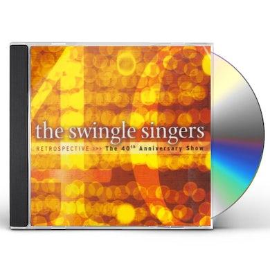 Swingle Singers RETROSPECTIVE: 40TH ANNIVERSARY SHOW CD