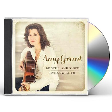 Amy Grant BE STILL & KNOW: HYMNS & FAITH CD