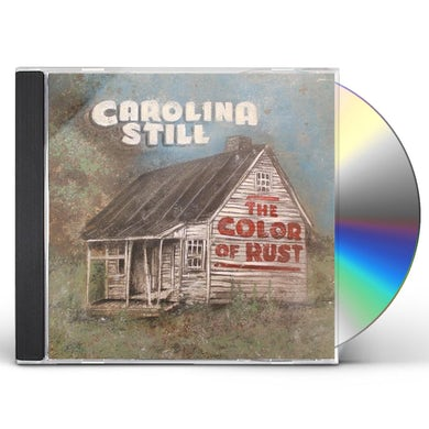 Carolina Still COLOR OF RUST CD