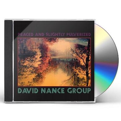 David Nance PEACED & SLIGHTLY PULVERIZED CD