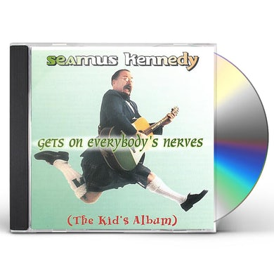 Seamus Kennedy GETS ON EVERYBODY'S NERVES CD