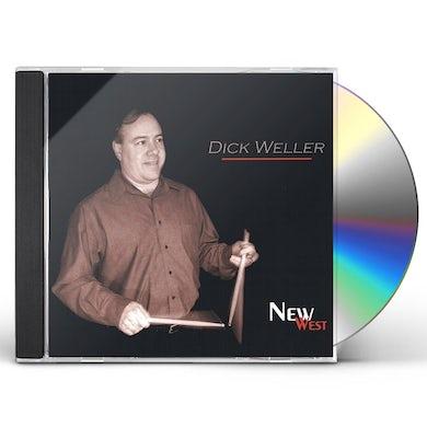 Dick Weller NEW WEST CD