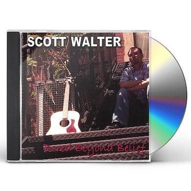 Scott Walter BORED BEYOND BELIEF CD