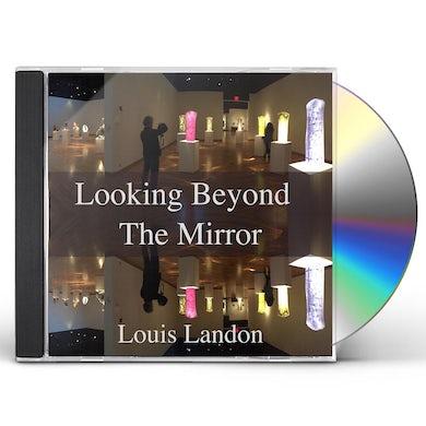 Louis Landon LOOKING BEYOND THE MIRROR CD