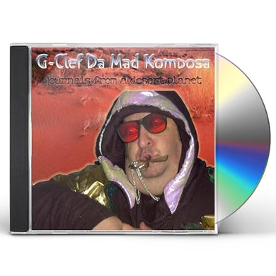 G-Clef Da Mad Komposa JOURNALS FROM A DESERT PLANET CD