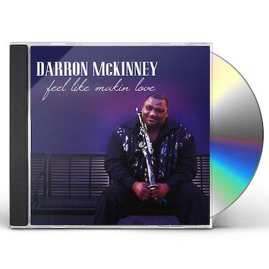 Darron McKinney FEEL LIKE MAKIN LOVE CD