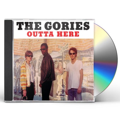 The Gories OUTTA HERE CD