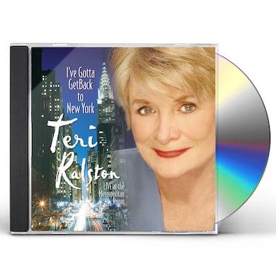 Teri Ralston I'VE GOTTA GET BACK TO NEW YORK CD