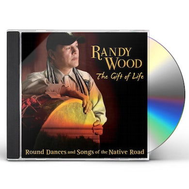 Randy Wood GIFT OF LIFE: ROUND DANCES & SONGS OF NATIVE ROAD CD