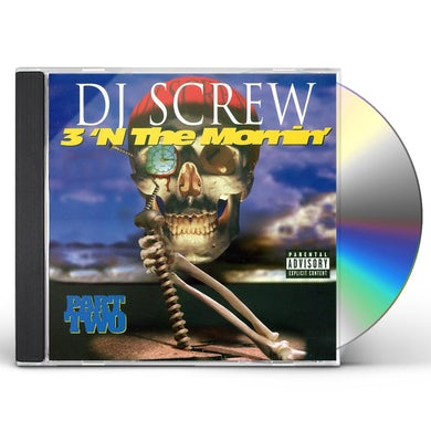DJ Screw 3 'N THE MORNING: PART TWO CD