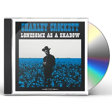 Charley Crockett LONESOME AS A SHADOW CD